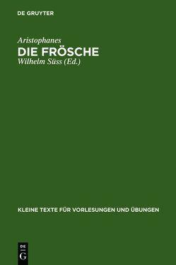 Die Frösche von Aristophanes, Süss,  Wilhelm