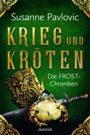 Die FROST-Chroniken 1: Krieg und Kröten von Pavlovic,  Susanne