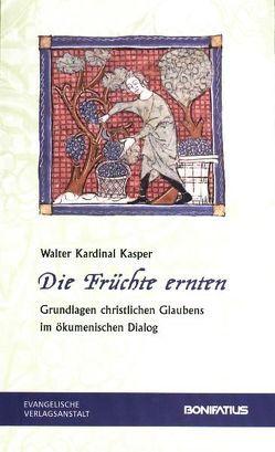 Die Früchte ernten von Kasper,  Walter Kardinal, Pichler,  Karl