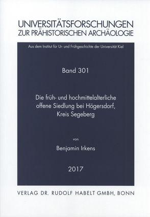 Die früh- bis hochmittelalterliche offene Siedlung bei Högersdorf, Kreis Segeberg von Irkens,  Benjamin