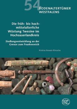 Die früh- bis hochmittelalterliche Wüstung Twesine im Hochsauerlandkreis von Nowak-Klimscha,  Kristina