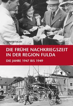 Die frühe Nachkriegszeit in der Region Fulda von Sagan,  Günter
