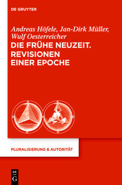 Die Frühe Neuzeit. Revisionen einer Epoche von Höfele,  Andreas, Müller,  Jan-Dirk, Oesterreicher,  Wulf