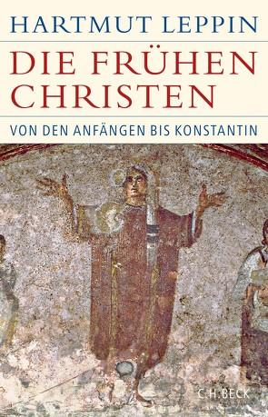Die frühen Christen von Leppin,  Hartmut