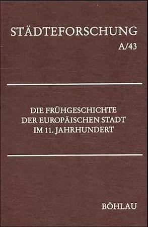 Die Frühgeschichte der europäischen Stadt im 11. Jahrhundert von Jarnut,  Jörg, Johanek,  Peter