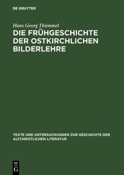 Die Frühgeschichte der ostkirchlichen Bilderlehre von Thümmel,  Hans-Georg
