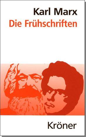 Die Frühschriften von Marx,  Karl