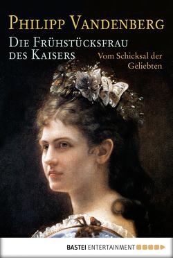 Die Frühstücksfrau des Kaisers von Vandenberg,  Philipp