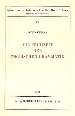 Die Frühzeit der englischen Grammatik von Funke,  Otto