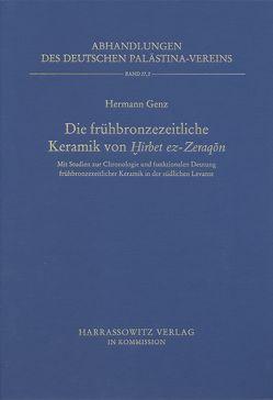 Die frühbronzezeitliche Keramik von Hirbet ez-Zeraqon von Genz,  Hermann
