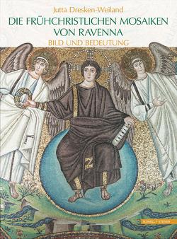 Die frühchristlichen Mosaiken von Ravenna von Dresken-Weiland,  Jutta