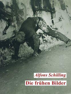 Die frühen Bilder von Schilling,  Alfons, Thun,  Felicitas