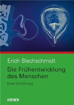 Die Frühentwicklung des Menschen von Blechschmidt,  Erich