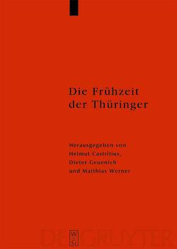 Die Frühzeit der Thüringer von Castritius,  Helmut, Fischer,  Thorsten, Geuenich,  Dieter, Werner,  Matthias