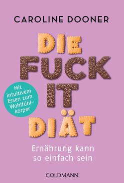 Die Fuck-it-Diät von Dooner,  Caroline, Lehner,  Jochen