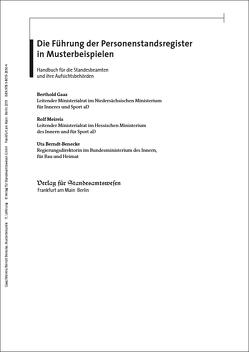 Die Führung der Personenstandsregister in Musterbeispielen von Berndt-Benecke,  Uta, Gaaz,  Berthold, Hobmaier,  Markus, Meireis,  Rolf, Spahn,  Sandra, Streidl,  Wolfgang