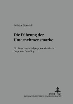 Die Führung der Unternehmensmarke von Bierwirth,  Andreas