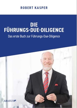 Die Führungs-Due-Diligence von Kasper,  Robert