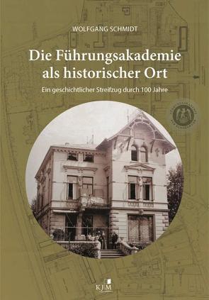 Die Führungsakademie der Bundeswehr als historischer Ort von Schmidt,  Wolfgang