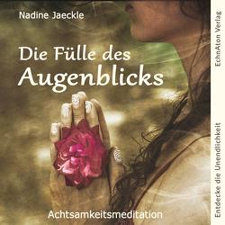 Die Fülle des Augenblicks von Nadine,  Jaeckle