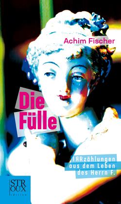 DIE FÜLLE von Fischer,  Achim