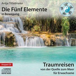 Die Fünf Elemente in Bewegung – Von der Quelle zum Meer von Tittelmeier,  Antje