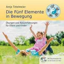 Die Fünf Elemente in Bewegung von Rappenecker,  Wilfried, Tittelmeier,  Antje