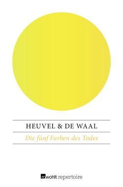 Die fünf Farben des Todes von Götze,  Monika, Heuvel,  Dick van den, Waal,  Simon de