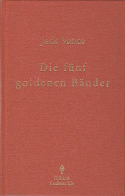 Die fünf goldenen Bänder von Irle,  Andreas, Vance,  Jack