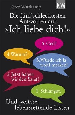 """Die fünf schlechtesten Antworten auf """"Ich liebe dich!"""" von Wittkamp,  Peter"""