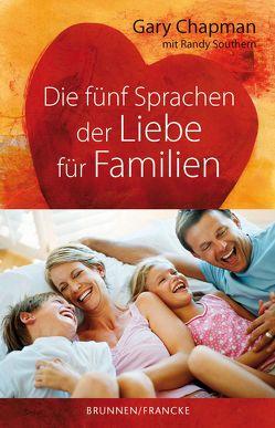 Die fünf Sprachen der Liebe für Familien von Chapman,  Gary, Southern,  Randy