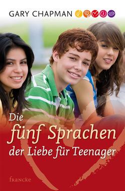 Die fünf Sprachen der Liebe für Teenager von Chapman,  Gary, Rothkirch,  Ingo