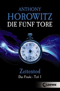 Die fünf Tore 5 – Zeitentod von Horowitz,  Anthony, Wiemken,  Simone