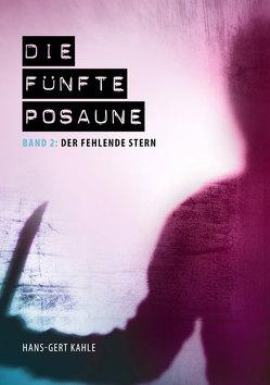 Die fünfte Posaune – Band 2 von Kahle,  Hans-Gert