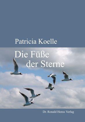 Die Füße der Sterne von Koelle,  Patricia