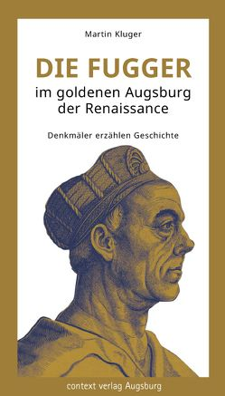 Die Fugger im goldenen Augsburg der Renaissance von Kluger,  Martin