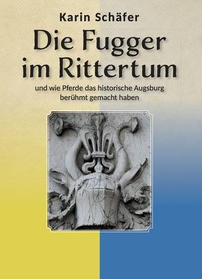 Die Fugger im Rittertum von Schaefer,  Karin