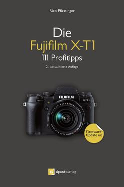 Die Fujifilm X-T1 von Pfirstinger,  Rico