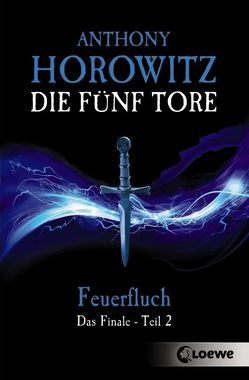 Die fünf Tore – Feuerfluch von Horowitz,  Anthony, Wiemken,  Simone