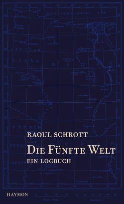 Die Fünfte Welt von Schrott,  Raoul