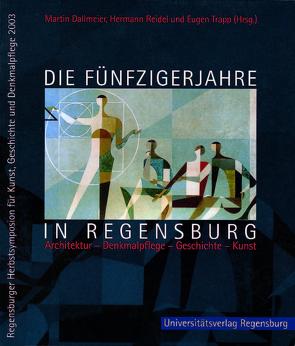 Die Fünfzigerjahre in Regensburg von Dallmeier,  Martin, Reidel,  Hermann, Trapp,  Eugen