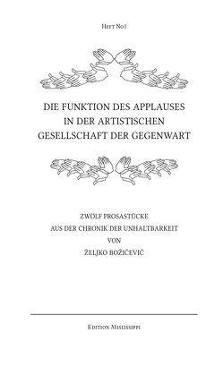 Die Funktion des Applauses in der artistischen Gesellschaft der Gegenwart von Božičević,  Željko, Schwinge,  Uli