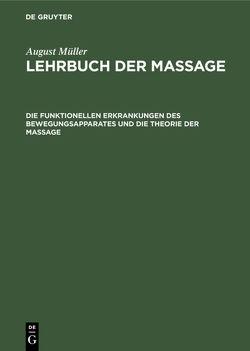 Die funktionellen Erkrankungen des Bewegungsapparates und die Theorie der Massage von Mueller,  August