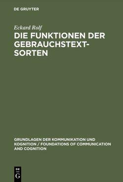 Die Funktionen der Gebrauchstextsorten von Rolf,  Eckard