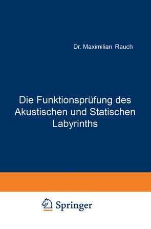 Die Funktionsprüfung des Akustischen und Statischen Labyrinths von Rauch,  Maximillian