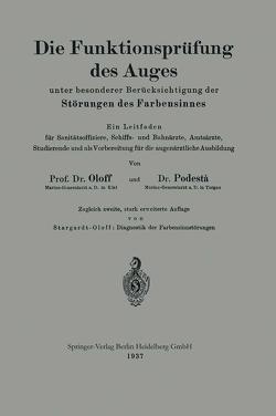 Die Funktionsprüfung des Auges unter besonderer Berücksichtigung der Störungen des Farbensinnes von Oloff,  Hans, Podestà,  Hans, Stargardt-Oloff,  Karl
