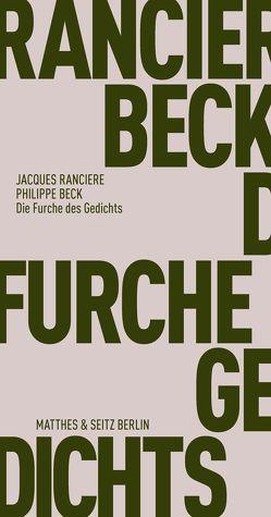 Die Furche des Gedichts von Beck,  Philippe, Rancière,  Jacques, Trzaskalik,  Tim