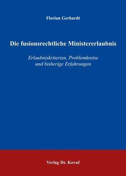 Die fusionsrechtliche Ministererlaubnis von Gerhardt,  Florian