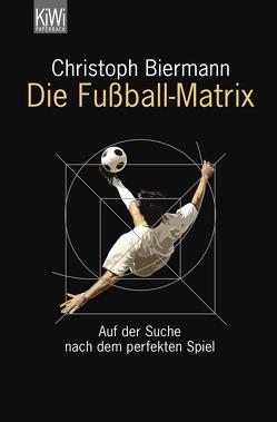 Die Fußball-Matrix von Biermann,  Christoph
