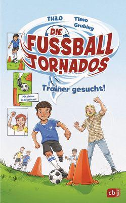 Die Fußball-Tornados – Trainer gesucht! von Grubing,  Timo, THiLO